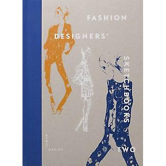 Fashion Designers Sketchbooks 2 by Hywel Davies