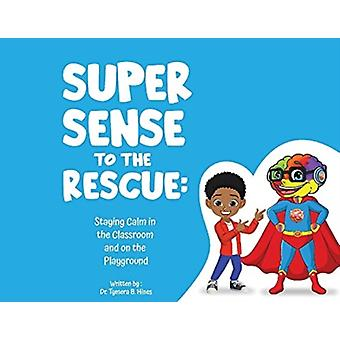 Super Sense to the Rescue by Tymera Hines