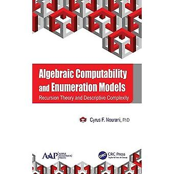 Algebraic Computability and Enumeration Models Recursion Theory and Descriptive Complexity