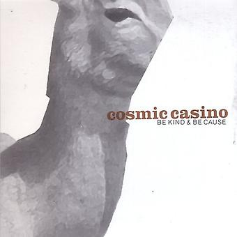 Cosmic Casino - Be Kind & Be Cause [CD] USA import