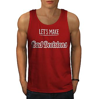 Malas decisiones los hombres divertidos RedTank Top | Wellcoda
