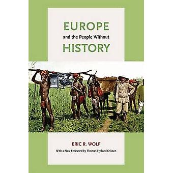 Europe and the People without History (2nd Revised edition) by Eric R