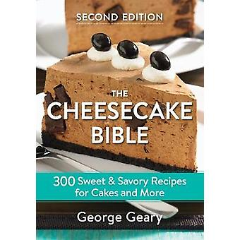 The Cheesecake Bible - 300 Sweet and Savory Recipes for Cakes and More