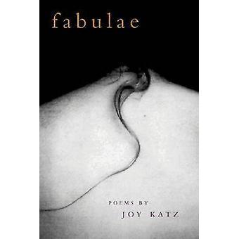 Fabulae - gedichten door Joy Katz door Joy Katz - 9780809324446 boek