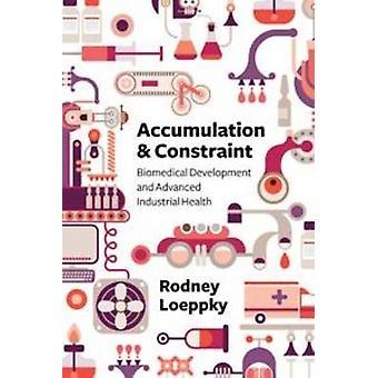 Accumulation and Constraint - Biomedical Development and Advanced Indu