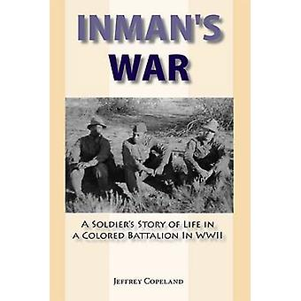 Inman's War - A Soldier's Story of Life in a Coloured Battalion in WWI