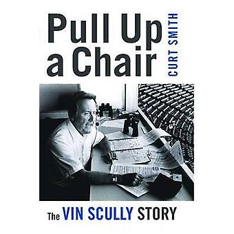 Schnappt euch einen Stuhl - die Vin Scully Geschichte von Curt Smith - 9781597976619 B