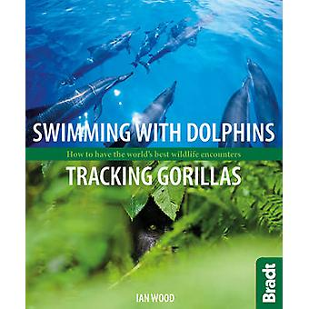 Swimming with Dolphins - Tracking Gorillas - How to Have the World's B