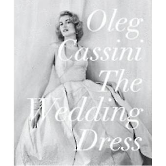 The Wedding Dress by Oleg Cassini - 9780847832804 Book