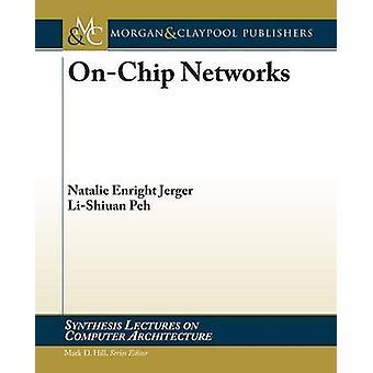 On-Chip Networks by Natalie D. Enright Jerger - Li-Shiuan Peh - Mark