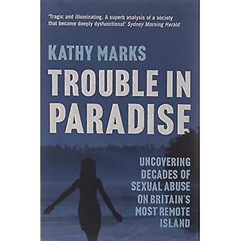 Trubbel i paradiset: avslöja de mörka hemligheterna av Storbritanniens mest avlägsen ö