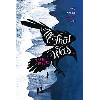 All That Was: A Novel