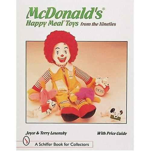 MCDONALDS HAPPY MEAL TOYS FROM THE NINET (Schiffer Book for Collectors)