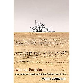 Krieg als Paradox (keine) (Mcgill-Queen-Studien in der Geschichte der Ideen)
