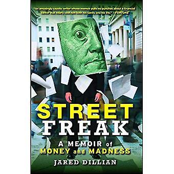 Rue Freak: A Memoir of Money et la folie