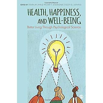 Gesundheit, Glück und Wohlbefinden: Better Living Through psychologische Wissenschaft