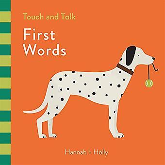 Hannah + Holly Touch und Talk: erste Worte [Pappband]