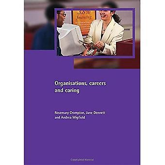 Organisationen, Karriere und Pflege