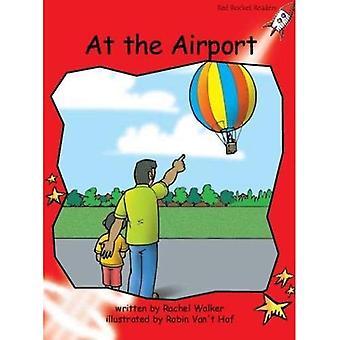 Op de luchthaven: niveau 1: vroeg (rode raket lezers: fictie reeks B).