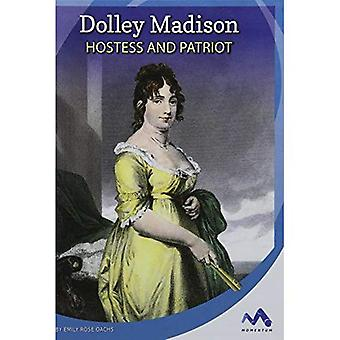Dolley Madison: Hostess and� Patriot (Influential First Ladies)