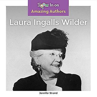 Laura Ingalls Wilder (zoom avant sur les auteurs incroyables)