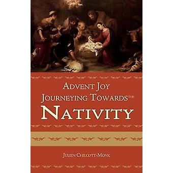 Advent Joy. Journeying towards the Nativity by ChilcottMonk & Julien