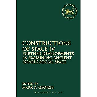 Constructions of Space IV: Further Developments in Examining Ancient Israel's Social Space (The Library of Hebrew Bible/Old Testament Studies)