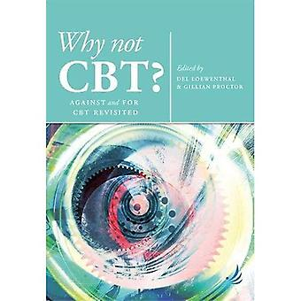 Why Not CBT?: Against and for CBT Revisited