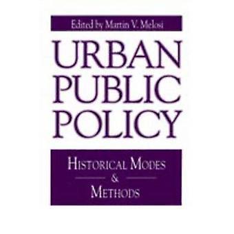 Des politiques publiques urbaines historiques Modes et méthodes par Jordan & Martin A.