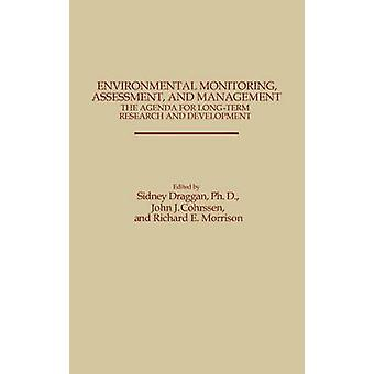 Environmental Monitoring Assessment and Management The Agenda for LongTerm Research and Development by Draggan & Sidney