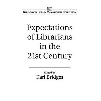 Expectations of Librarians in the 21st Century by Bridges & Karl