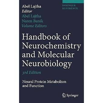 Handbook of Neurochemistry and Molecular Neurobiology  Neural Protein Metabolism and Function by Edited by Abel Lajtha & Edited by Naren Banik