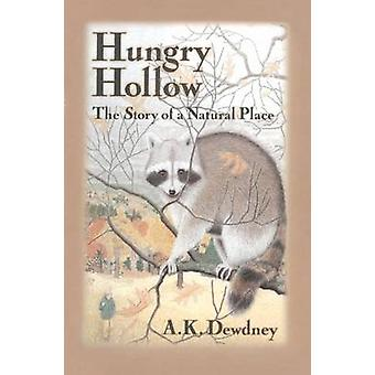Hungry Hollow  The Story of a Natural Place by Dewdney & A.K.