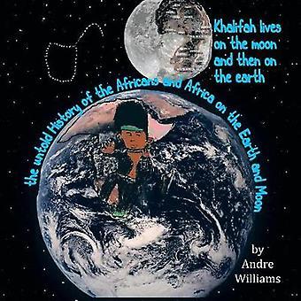 ハリファ生活、月よりも地球の地球およびウィリアムズ ・ アンドレによる月のアフリカ人とアフリカの歴史を秘めた