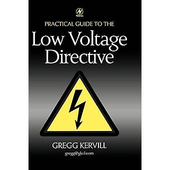 Practical Guide to Low Voltage Directive by Kervill & Gregg