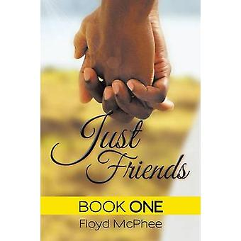 Just Friends Book One by McPhee & Floyd