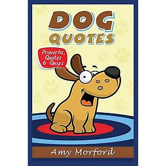 Dog Quotes Proverbs Quotes  Quips by Morford & Amy