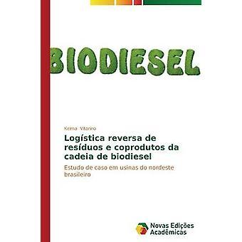 Logstica reversa de resduos e coprodutos da cadeia de biodiesel by Vitorino Kelma