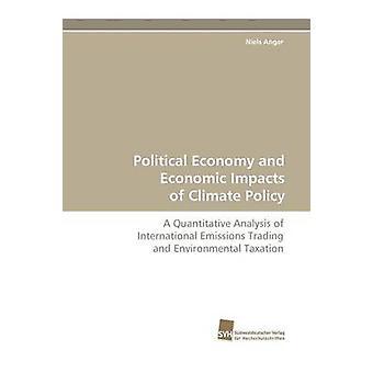 Politisk ekonomi och ekonomiska konsekvenserna av klimatpolitiken av ilska Niels