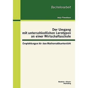 Der Umgang Mit Unterschiedlichen Lerntypen un Einer ha Empfehlungen Fur Den Mathematikunterricht da Fleuchaus & Anja