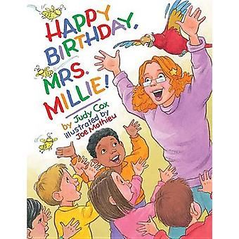 Happy Birthday - Mrs. Millie! by Judy Cox - 9780761461265 Book