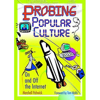 Probing Popular Culture - On and off the Internet by Marshall William