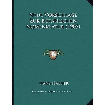 Neue Vorschlage Zur Botanischen Nomenklatur (1905) by Hans Hallier -