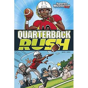 Quarterback Rush by Carl Bowen - Eduardo Garcia - 9781434291837 Book