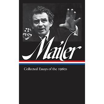 Norman Mailer - Collected Essays Of The 1960s by Norman Mailer - 97815