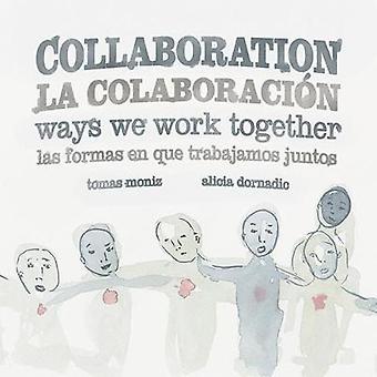 Collaboration / La Colaboracion - Ways We Work Together/Las Formas en