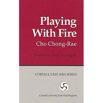 Playing with Fire (Ceas) by C -R Cho - Chong-Nae Cho - Kyong-Ja Chon