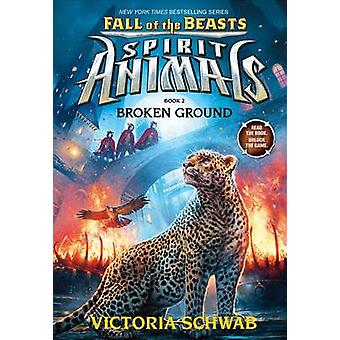 Broken Ground (Spirit Animals - Fall of the Beasts - Book 2) by Victor