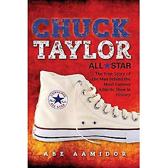 Chuck Taylor, All Star: La vera storia dell'uomo dietro la scarpa sportiva più famosa nella storia