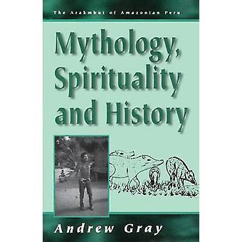 Mytologi andlighet och historia av Gray & Andrew